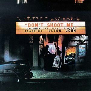 Don't Shoot Me I'm Only The Piano Player 1973