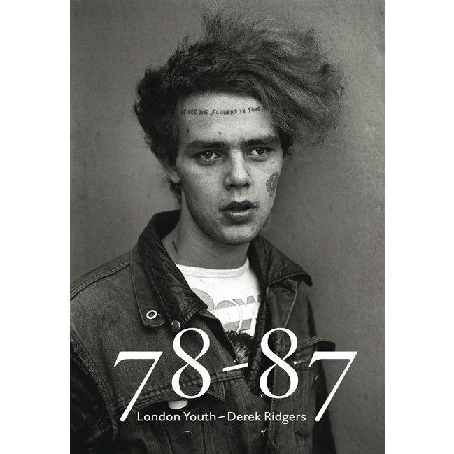 Derek Ridgers: 78-87 London Youth from Magic Pony