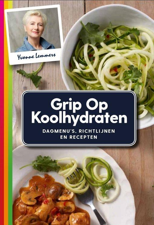 NIEUW - Grip Op Koolhydraten Met basisrichtlijnen, voedzame makkelijke recepten en 70 handige dagmenu's met voorbeelden van koolhydratenuurtjes.