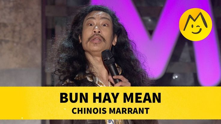 Bun Hay Mean - Chinois Marrant - YouTube