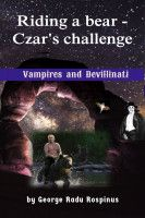 Riding a Bear - Czar's Challenge, an ebook by George Radu Rospinus at Smashwords