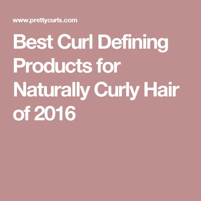 Best Curl Defining Products for Naturally Curly Hair of 2016