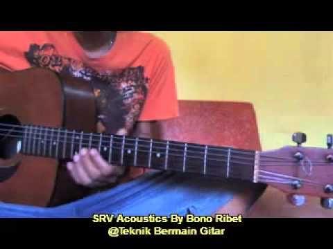 SRV Acoustics By Bono Ribet @Teknik Bermain Gitar★