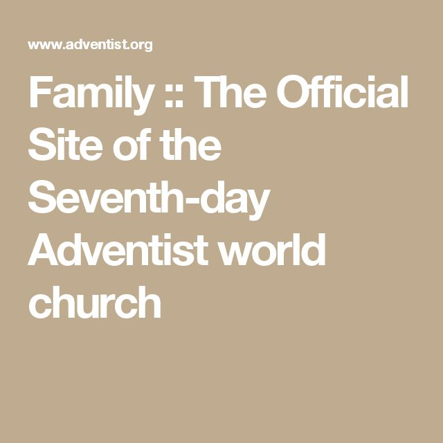Family :: The Official Site of the Seventh-day Adventist world church