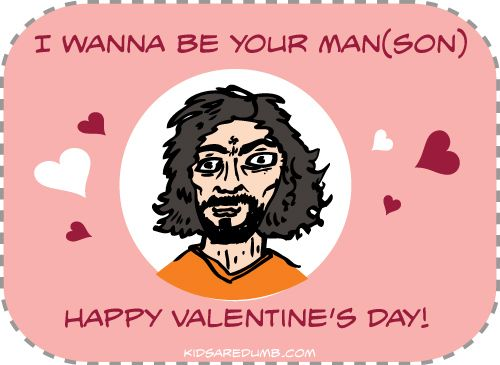 64 Valentineu0027s Day Cards, Signs And Memes. Serial KillersValentine ...