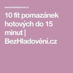 10 fit pomazánek hotových do 15 minut | BezHladovění.cz