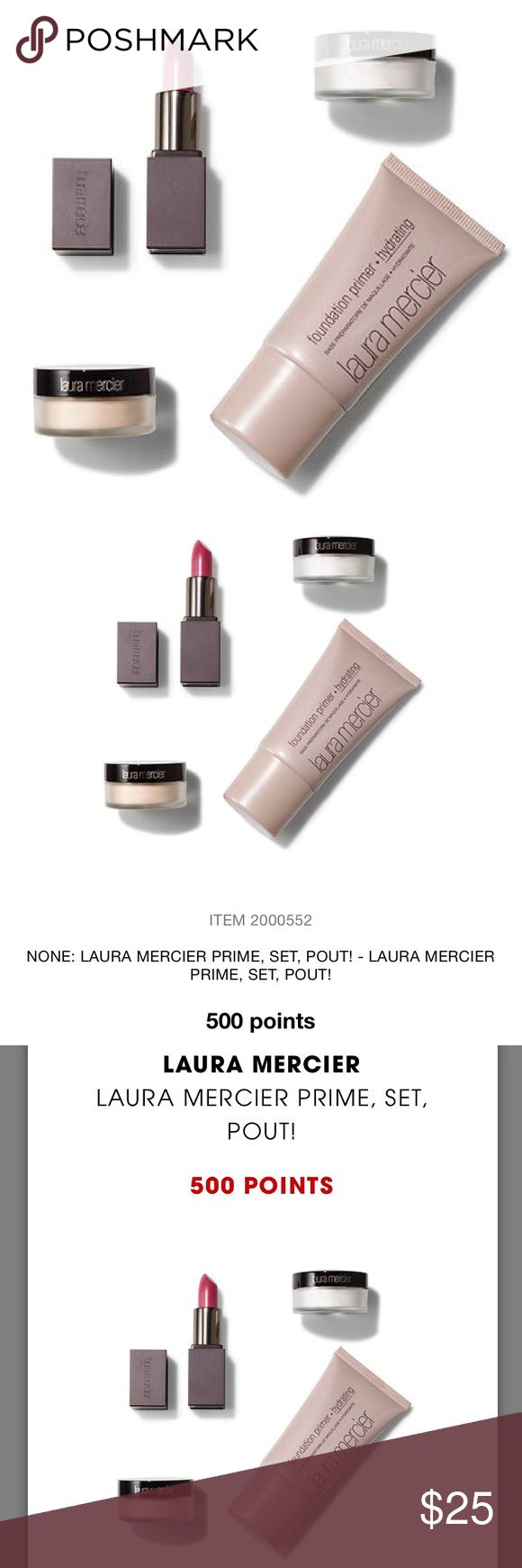 LAURA MERCIER PRIME, SET, POUT | 500 Point Reward LAURA MERCIER | PRIME, SET, POUT 500 point reward from Sephora  Create your everyday look with classic Laura Mercier bestsellers, featuring Laura Mercier Foundation Primer – Hydrating, Translucent Loose Setting Powder, and Secret Brightening Power.  This includes: + 1 oz/ 30 mL Laura Mercier Foundation Primer - Hydrating + 0.12 oz/ 3.5 g Laura Mercier Translucent Loose Setting Powder + 0.03 oz/ 1 g Laura Mercier Secret Brightening Powder…