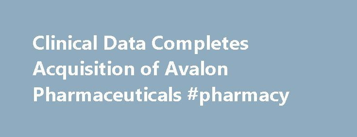 Clinical Data Completes Acquisition of Avalon Pharmaceuticals #pharmacy http://pharma.remmont.com/clinical-data-completes-acquisition-of-avalon-pharmaceuticals-pharmacy/  #avalon pharma # Clinical Data Completes Acquisition of Avalon Pharmaceuticals May 28, 2009 04:06 PM Eastern Daylight Time NEWTON, Mass.–( BUSINESS WIRE )–Clinical Data, Inc. (Nasdaq: CLDA) today announced the completion of its acquisition of Avalon Pharmaceuticals, Inc. Clinical Data acquired Avalon through an all-stock…