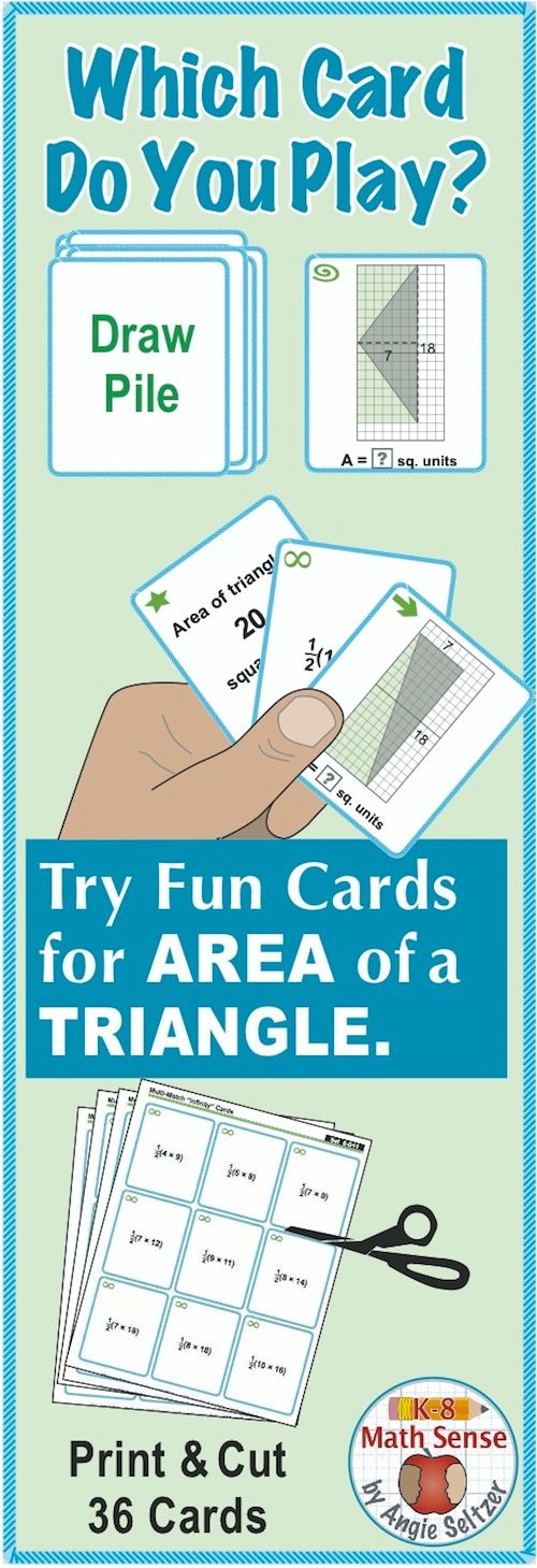 Try this FREE set as an introduction to a wide variety of printable Multi-Match game cards. With these cards, students match triangles shown on grids to the area, to calculation cards, or to another triangle with the same area (CCSS 6.G.1). This set is also available as part of a Grade 6 Games Bundle recently featured in the Teachers Pay Teachers weekly newsletter. ~by Angie Seltzer