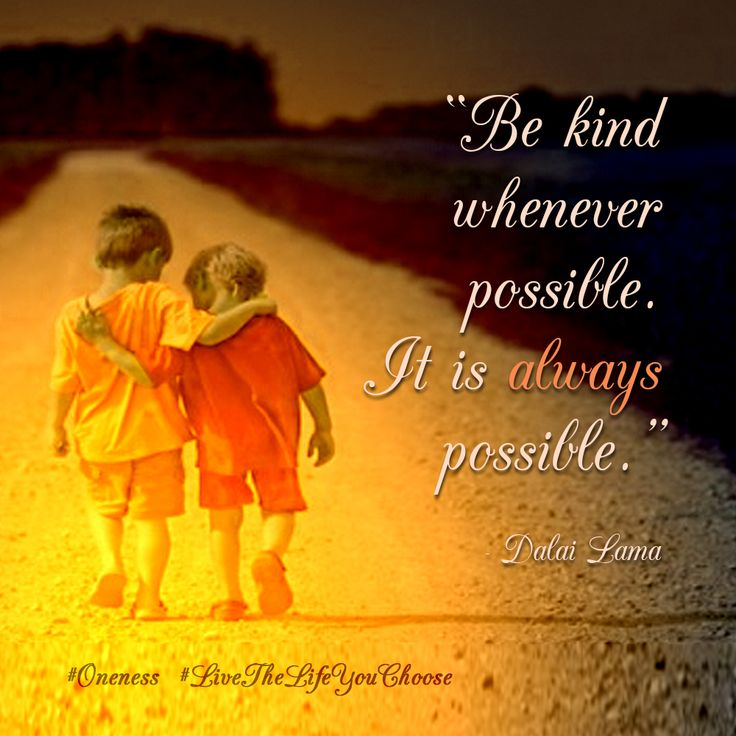 "Positive Quotes Dalai Lama: ""Be Kind Whenever Possible. It Is Always Possible"