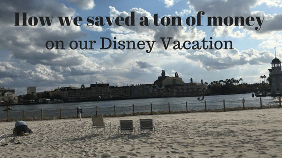 How we Saved a Ton of Money on Our Disney Vacation!