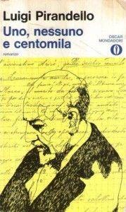 Leggere Libri Fuori Dal Coro : UNO, NESSUNO E CENTOMILA di Luigi Pirandello