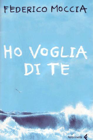 Federico Moccia: Ho voglia di te