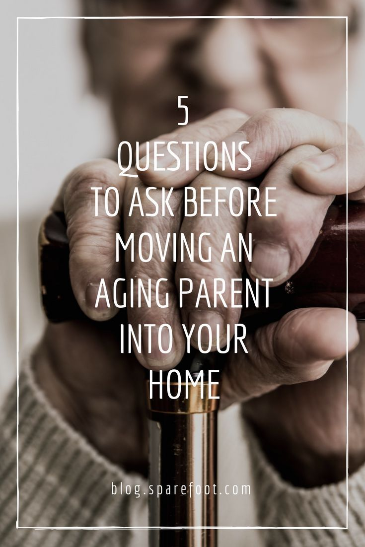 5 Questions To Ask Before Moving An Aging Parent Into Your Home