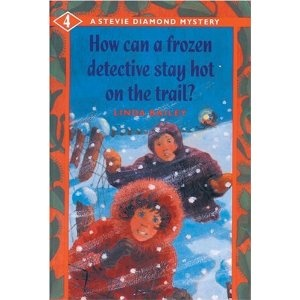 How Can a Frozen Detective Stay Hot on the Trail?, written by Linda Bailey