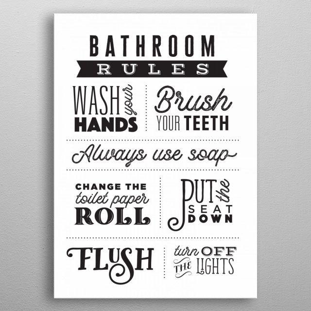 Bathroom Rules Metal Poster Print Robin Forsyth Displate In 2021 Bathroom Rules Bathroom Art Decor Cricut Projects Vinyl