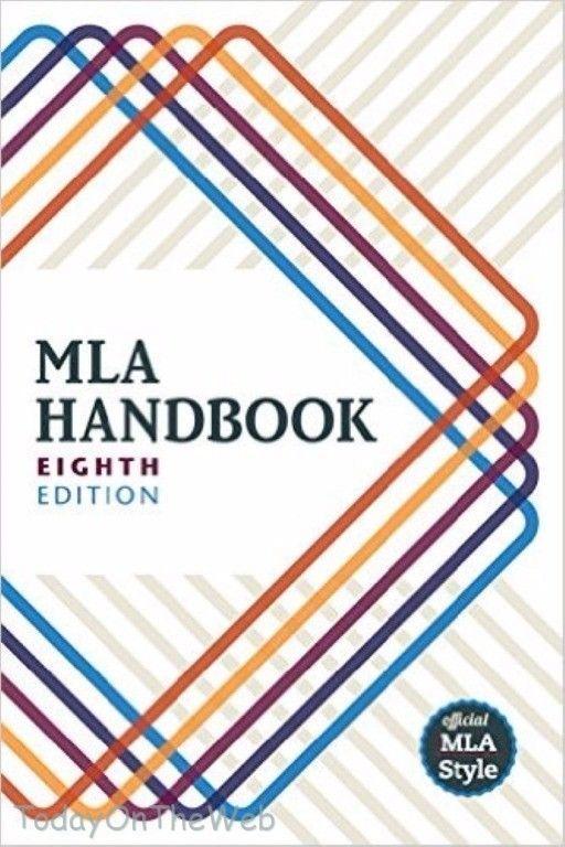 MLA Handbook New 8th Edition by The Modern Language Association of America