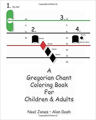 A Gregorian Chant Coloring Book For Children & Adults: Noel Jones, Alan Dash: 9781453843192: Amazon.com: Books