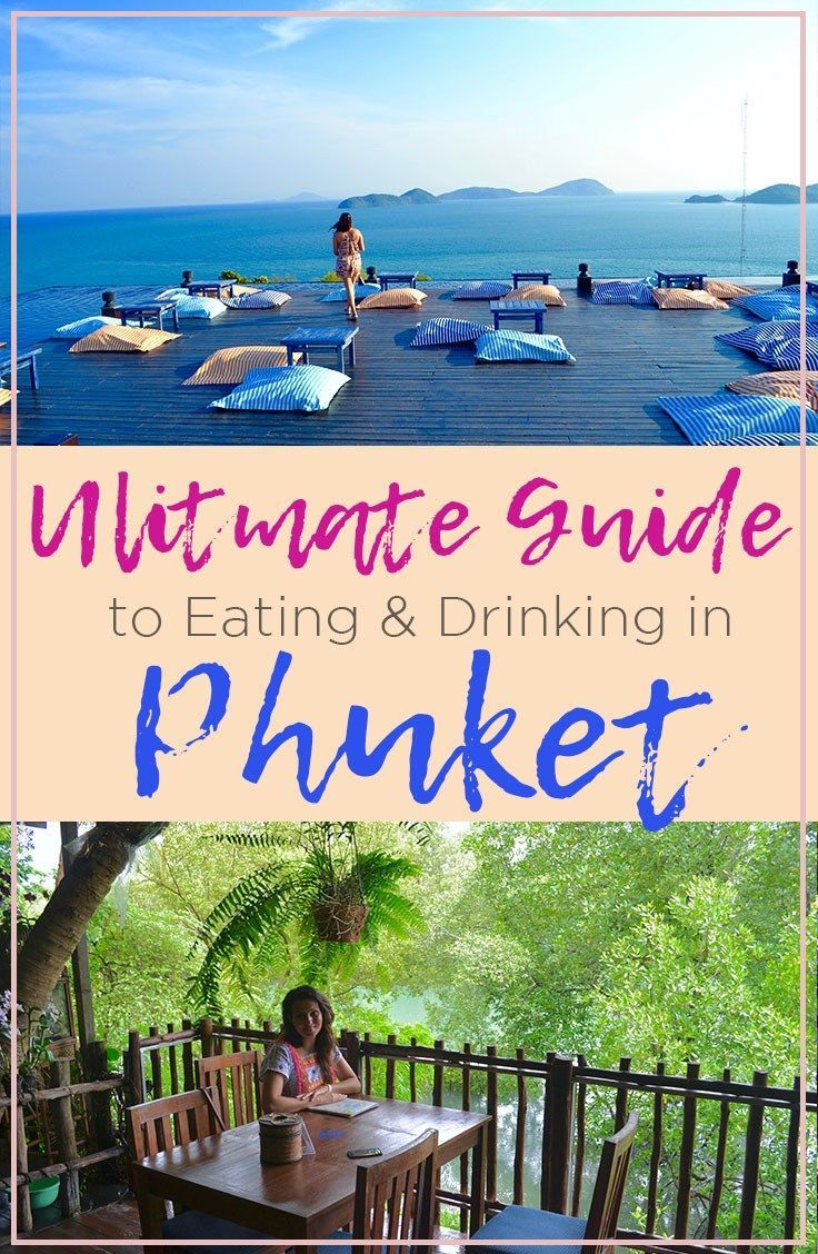 Ultimate Guide to Eating & Drinking in Phuket | Places to Eat in Phuket | Hello Raya Blog