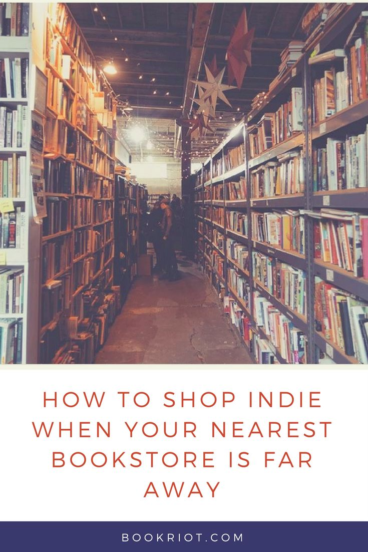 How You Can Still Shop Indie, Even If The Nearest Bookstore Is Far From  Where