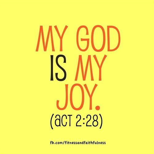 "My God is my JOY. ""You have shown me the way of life, and you will fill me with the joy of your presence""…Acts 2:28. #PeaceBeWithUMinistries"