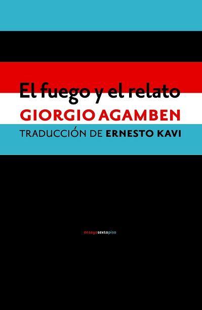 """""""EL FUEGO Y EL RELATO"""" de Giorgio Agamben"""