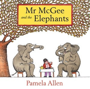 Mr McGee and the Elephants  http://www.puffin.com.au/products/9780670076512/mr-mcgee-and-elephants