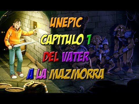 LET´S PLAY UNEPIC - CAP 1 - DEL VATER A LA MAZMORRA - WALKTHROUGH PC ESP...