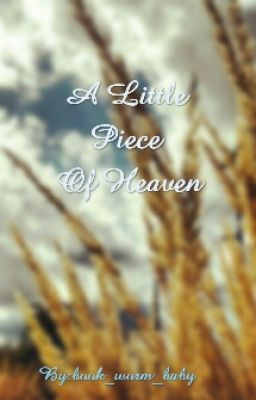 """I just published """"Chapter 7"""" of my story """"A Little Piece Of Heaven""""."""
