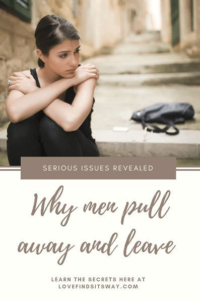 what should a woman do when a man pulls away