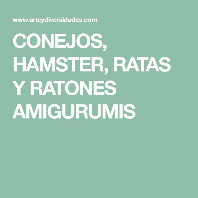 CONEJOS, HAMSTER, RATAS Y RATONES AMIGURUMIS