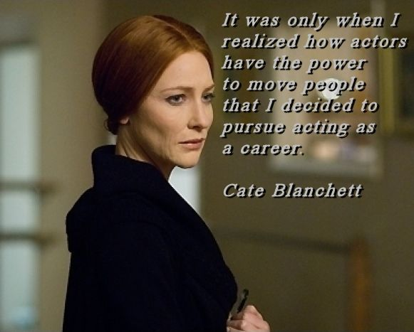 Cate Blanchett Acting Quote on Greg Bepper's Thunderbolt Theatre & Film Productions