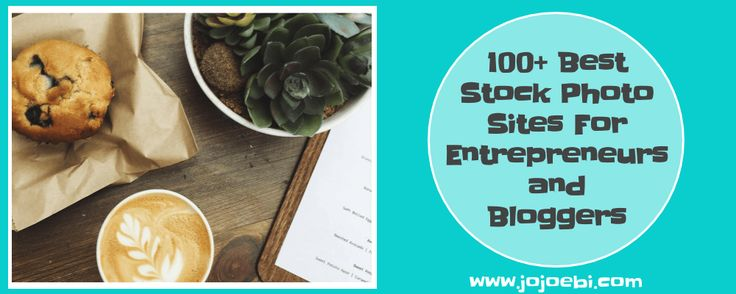 100+ Best Stock Photo Sites For Entrepreneurs and Bloggers