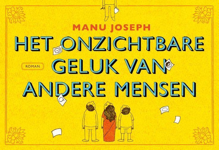 Het onzichtbare geluk van andere mensen - Manu Joseph