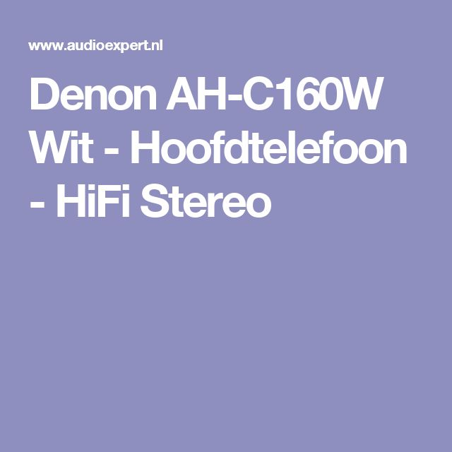 Denon AH-C160W Wit - Hoofdtelefoon - HiFi Stereo