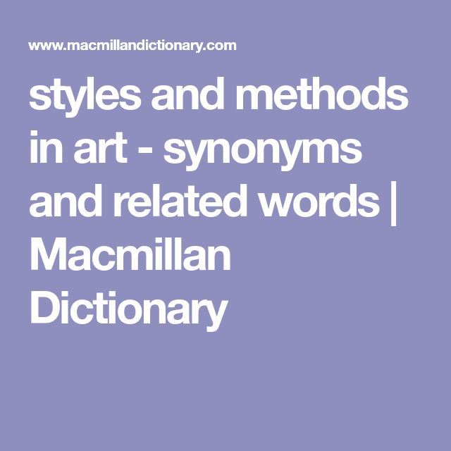 styles and methods in art - synonyms and related words | Macmillan Dictionary
