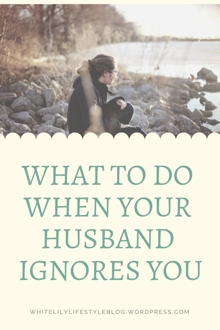 When Your Husband Ignores You Quotes - ShortQuotes.cc