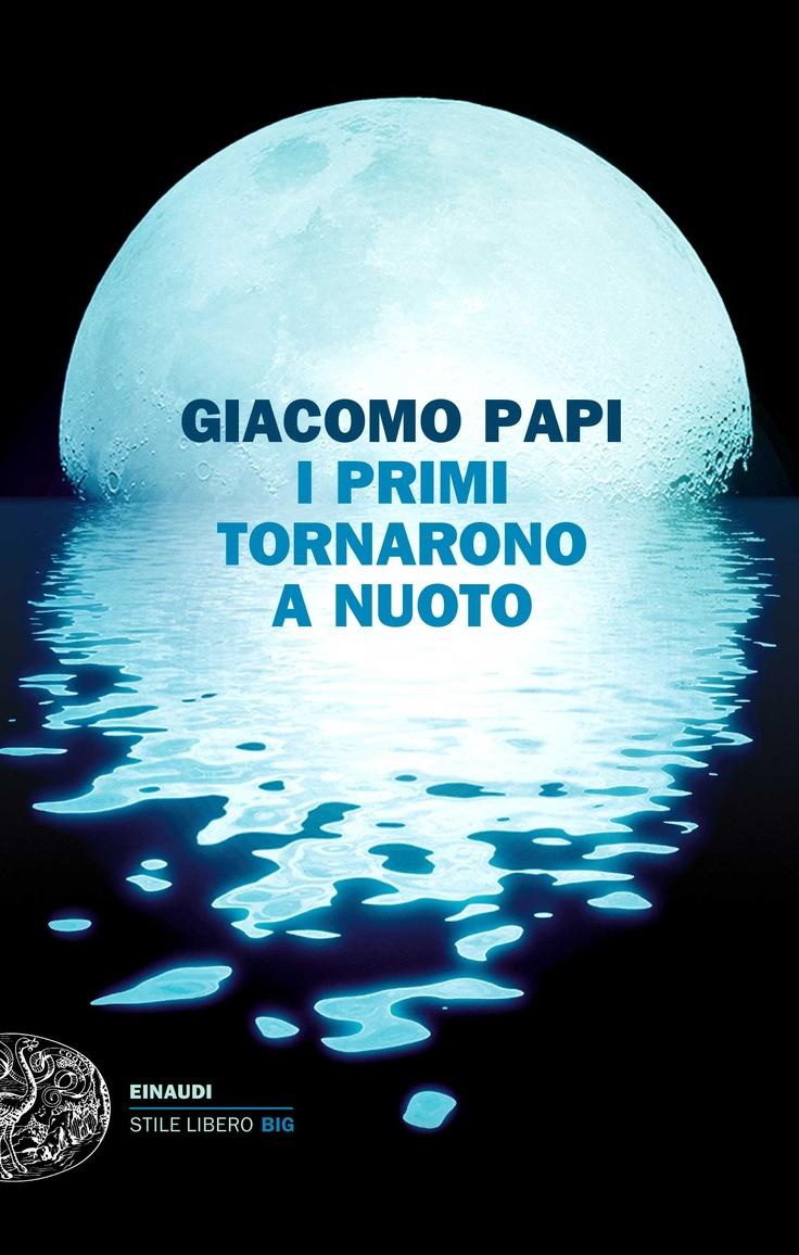 """Lunedì 28 maggio h.18   Fabio Fazio presenta Giacomo Papi  autore """"I primi tornarono a nuoto""""   Einaudi"""