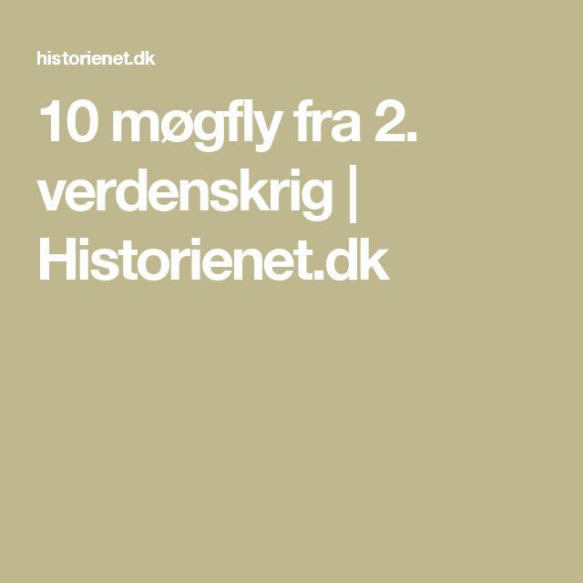 10 møgfly fra 2. verdenskrig | Historienet.dk