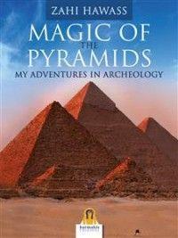 Magic of the Pyramids @ZahiHawass @EgypGodAnubis @Amun_Ra_Blog @ARCENOLA @UAERG @EgyptScotland @egyptologymag