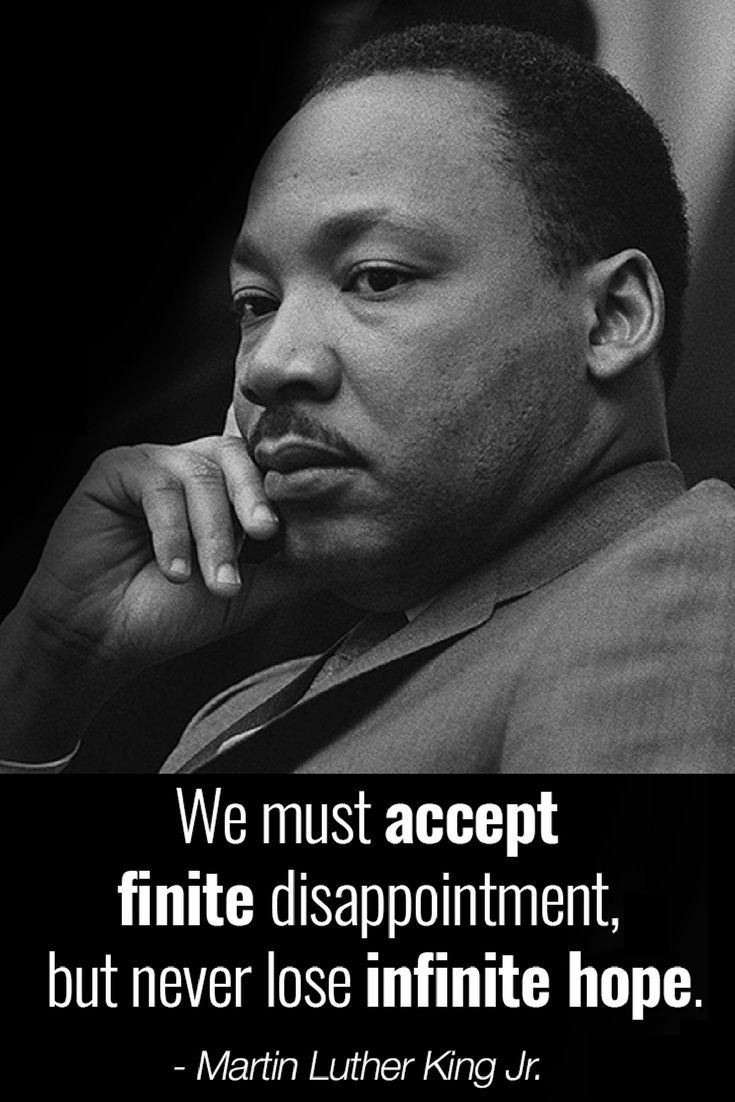 We must accept finite disappointment, but never lose infinite hope. - Martin Luther King Jr. #martinlutherkingjr #mlkday #wordstoliveby #wordsofwisdom #inspirationalquote #mlkjr