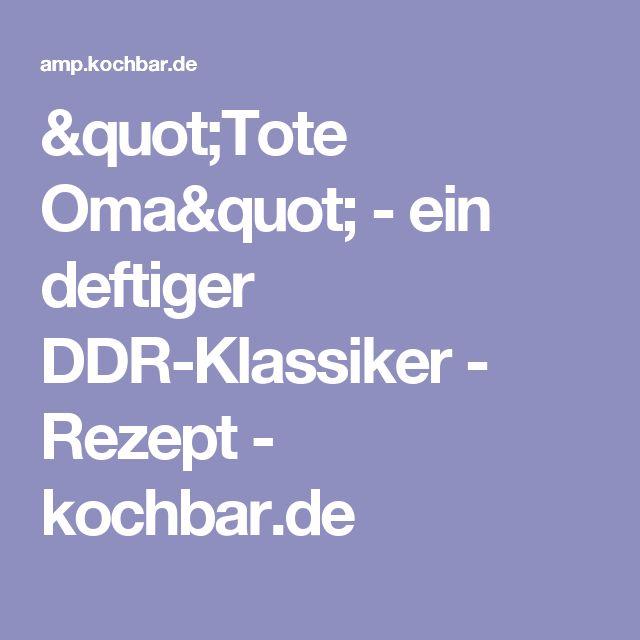 """Tote Oma""  - ein deftiger DDR-Klassiker - Rezept - kochbar.de"