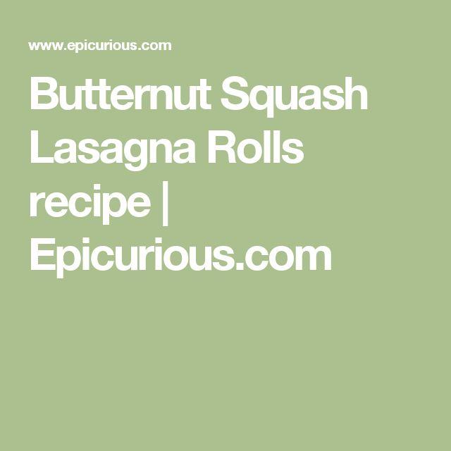 Butternut Squash Lasagna Rolls recipe | Epicurious.com