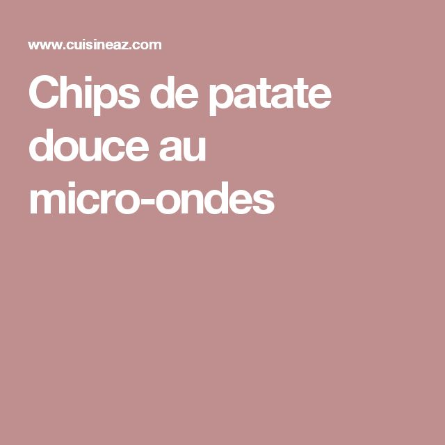 Chips de patate douce au micro-ondes
