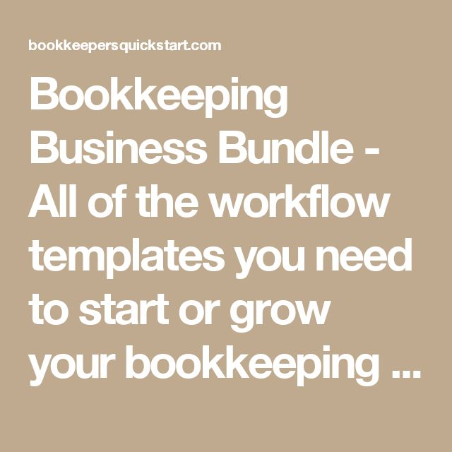 Bookkeeping Business Bundle - All of the workflow templates you need to start or grow your bookkeeping & tax business. Start right and start fast! Scale your practice and increase your income quickly and easily.
