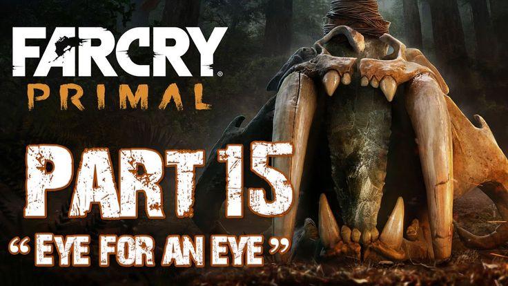 Far Cry Primal - Let's Play (Walkthrough Gameplay) Part 15 - Eye for an Eye