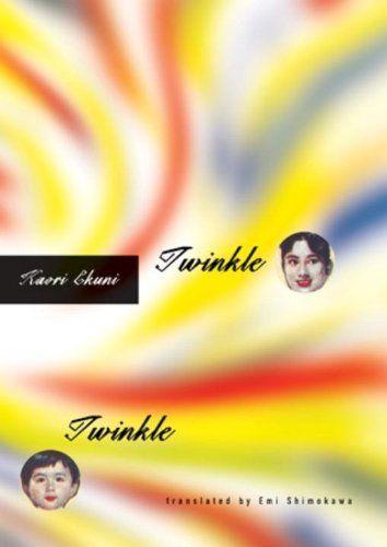 Twinkle Twinkle by Kaori Ekuni. $14.35. Publisher: Vertical; First American Edition edition (May 1, 2003). Author: Kaori Ekuni. 170 pages