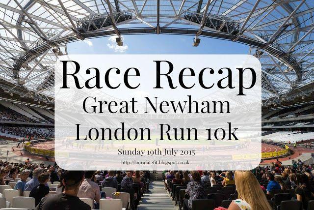 Laura: Fat 2 Fit: Race Recap // Great Newham London Run 2015 - 10k #running #racerecap #gnldnrun