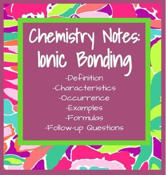 These notes have been designed to help students understand ionic bonds as a type of chemical bonding. Definitions and examples have been included in this presentation. If you are teaching about chemical bonds in general, please check out my bundle of presentations for covalent, ionic and metallic bonds: http://www.teacherspayteachers.com/Product/Notes-Bundle-Chemical-Bonds-1070459