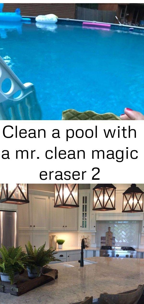 Clean A Pool With A Mr Clean Magic Eraser 2 Pool Magic Eraser Swiming Pool